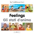 My First Bilingual Book-Feelings (English-Italian)