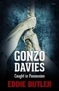 Gonzo Davies, Caught in Possession
