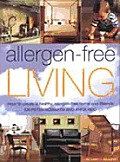 Allergen-Free Living: How to Create a Healthy, Allergen-Free Home and Lifestyle