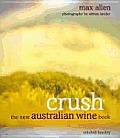 Crush The New Australian Wine Book
