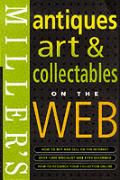 Antiques, Art & Collectables on the Web (Miller's Collector's Guides)