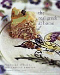 Real Greek at Home: Dishes from the Heart of the Greek Kitchen