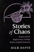 Stories of Chaos: Reason & Its Displacement in Early Modern English Narrative
