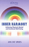 Inner Harmony: Achieving Physical, Mental and Emotional Well-Being