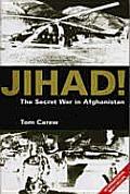 Jihad The Secret War In Afghanistan