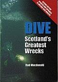 Dive: Scotland's Greatest Wrecks