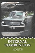 Internal Combustion A Love Story