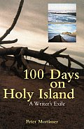 100 Days on Holy Island: A Writer's Exile