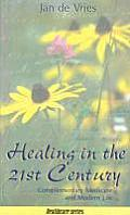 Healing in the 21st Century: Complementary Medicine and Modern Life