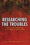 Researching the Troubles: Social Science Perspectives on the Northern Ireland Conflict