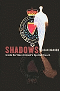 Shadows: Inside Northern Ireland's Special Branch