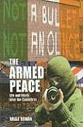 The Armed Peace: Life and Death After the Ceasefires