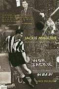 Jackie Milburn A Man of Two Halves Newcastle United