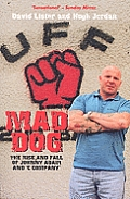 Mad Dog: The Rise and Fall of...
