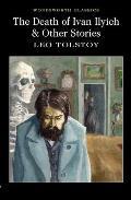 Death Of Ivan Ilyich & Other Stories