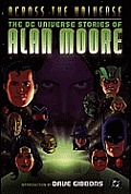 Across The Universe The DC Universe Stories Of Alan Moore by Alan Moore