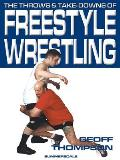 The Throws and Takedowns of Freestyle Wrestling