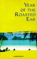 Year Of The Roasted Ear