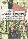 Executioner Always Chops Twice
