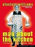 Man About The Kitchen - Recipes for the Reluctant Chef