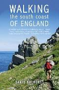 Walking the South Coast of England: a Complete Guide To Walking the South-facing Coasts of Cornwall, Devon, Dorset, Hampshire (Including the Isle of Wight), Sussex and Kent, From Lands End To the Sout