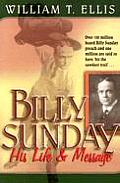 Billy Sunday His Life & Message