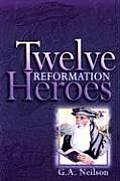 Twelve Reformation Heroes