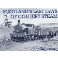 Scotland's Last Days of Colliery Steam