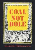 Coal Not Dole: Memories of the 1984/85 Miners' Strike