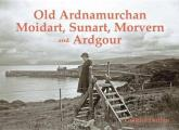 Old Ardnamurchan, Moidart, Sunart, Morvern and Ardgour