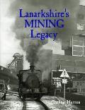 Lanarkshire's Mining Legacy