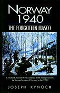 Norway 1940 The Forgotten Fiasco