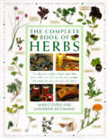 Complete Book of Herbs: The Ultimate Guide to Herbs and Their Uses