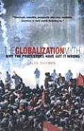 Globalization Myth Why the Protestors Have Got It Wrong