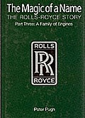 Magic of a Name The Rolls Royce Story Part Three A Family of Engines