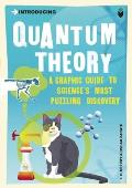 Introducing Quantum Theory: A Graphic Guide to Science's Most Puzzling Discovery (Introducing)