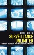 Surveillance Unlimited How Weve Become the Most Watched People on Earth