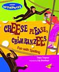 Cheese Please, Chimpanzees: Fun with Spelling (Milet Wordwise)