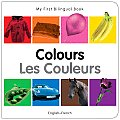 My First Bilingual Book - Colours (English-French) (My First Bilingual Book)
