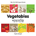 My First Bilingual Book-Vegetables (English-Bengali) (My First Bilingual Book)