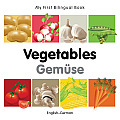 My First Bilingual Book-Vegetables (English-German) (My First Bilingual Book)