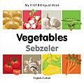 My First Bilingual Book-Vegetables (English-Turkish) (My First Bilingual Book)