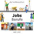 My First Bilingual Book-Jobs (English-German)