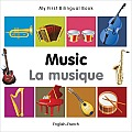 My First Bilingual Book-Music (English-French) (My First Bilingual Book)