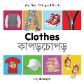 My First Bilingual Book-Clothes (English-Bengali)