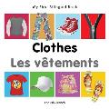 My First Bilingual Book-Clothes (English-French)