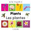 My First Bilingual Book-Plants (English-French)