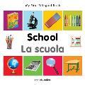 My First Bilingual Book-School (English-Italian)