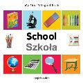 My First Bilingual Book-School (English-Polish) (My First Bilingual Book)