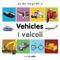 My First Bilingual Book-Vehicles (English-Italian)
